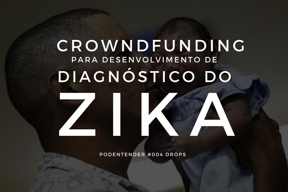 Sobre crowdfunding para diagnóstico de Zika vírus