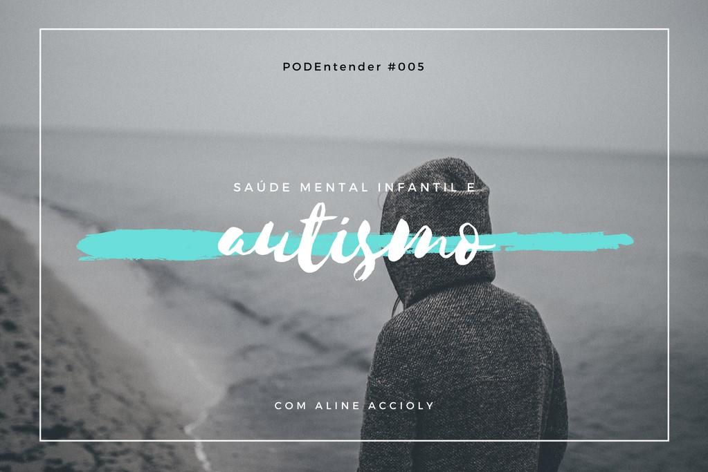 Sobre saúde mental infantil e autismo