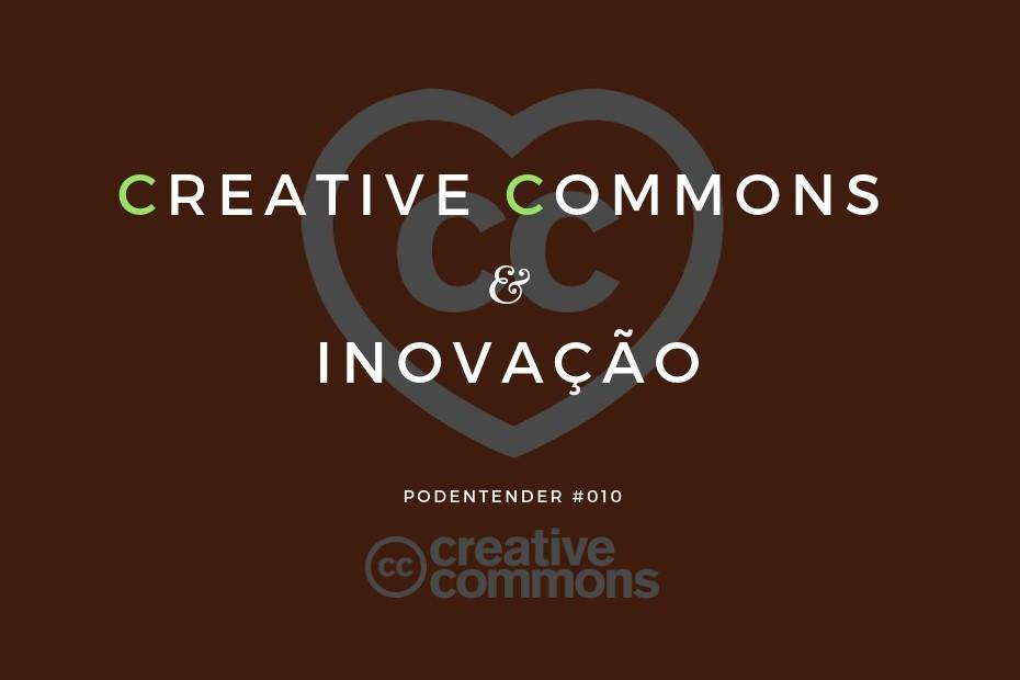 Sobre Creative Commons e Inovação