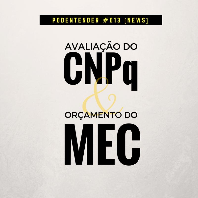 Sobre sistema de avaliação do CNPq e orçamento do MEC