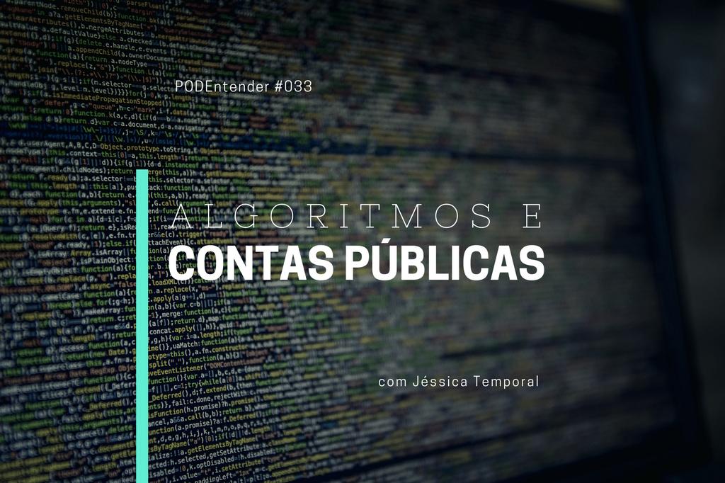 Capa do episódio: Algorítmos e contas públicas com Jéssica Temporal