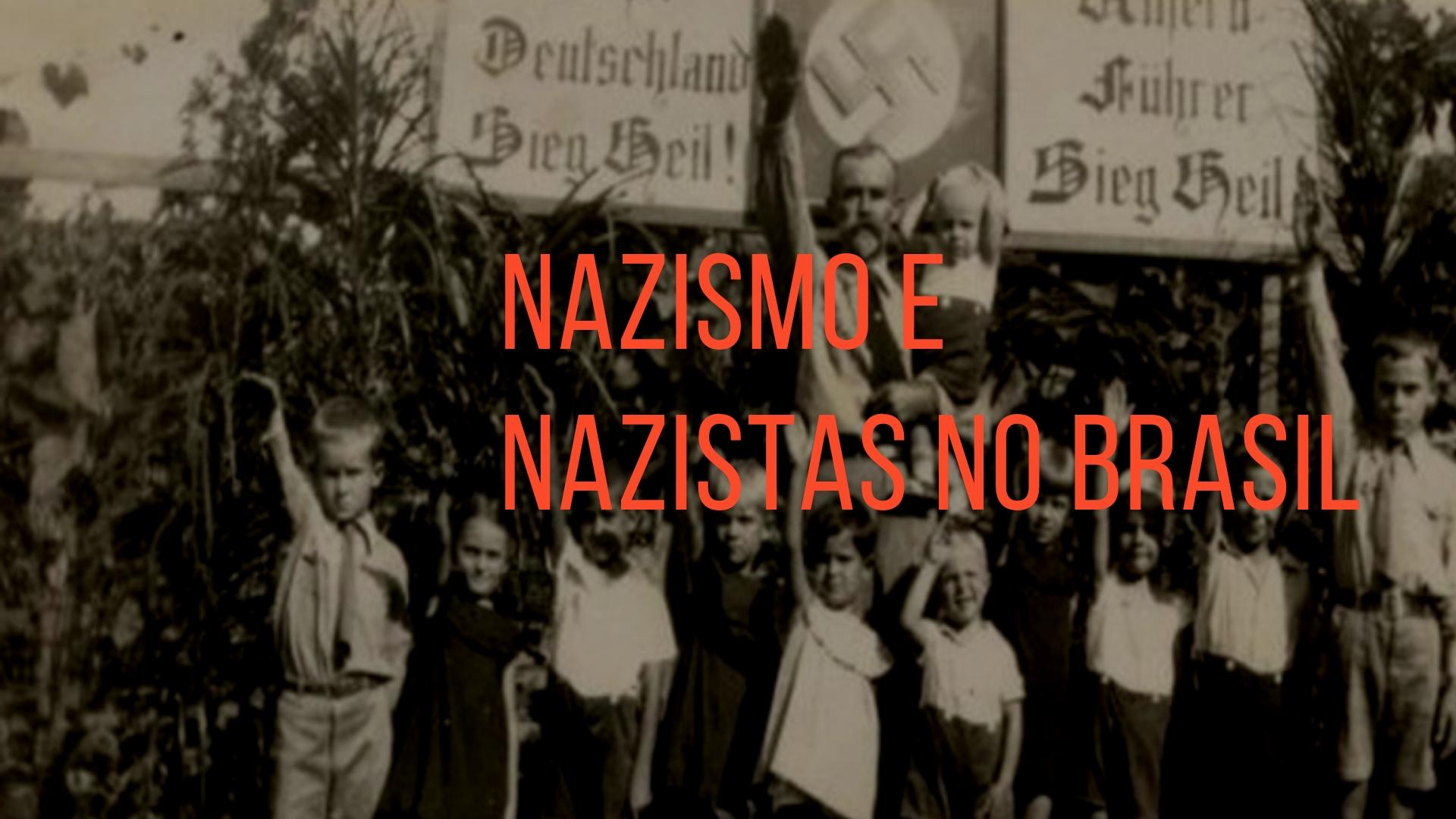 Sobre nazismo e nazistas no Brasil