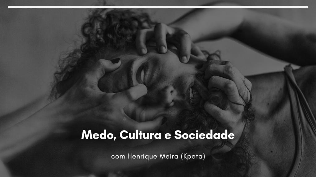 Medo, Cultura, Sociedade e Vigotski
